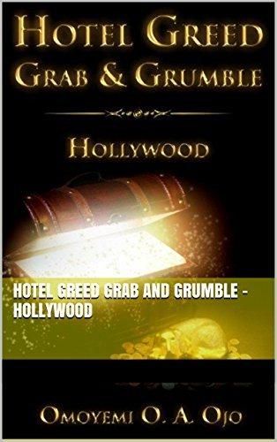 Hotel Greed Grab and Grumble - Hollywood Omoyemi O. A Ojo