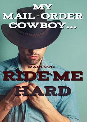 My Mail-Order Cowboy...Wants to Ride Me Hard! (Mail-Order Cowboy Book One)  by  Olga Devereux