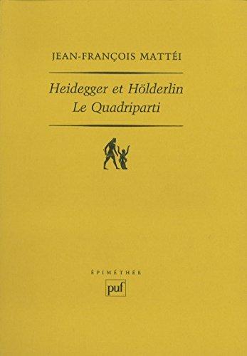 Heidegger et Hölderlin. Le Quadriparti  by  Jean-François Mattéi