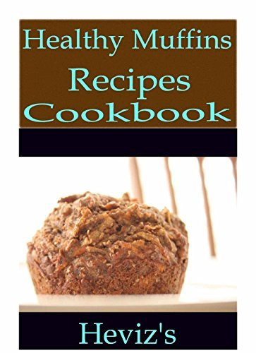 Nutritious and Healthy Muffin Recipes 101. Delicious, Tasty, Low Budget Muffin Recipes Cookbook  by  Hevizs