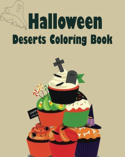Desserts Halloween Coloring Book: Design Coloring Book  by  Ciera Ezell