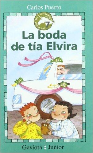 La boda de tía Elvira (Los niños del unicornio, #7)  by  Carlos Puerto