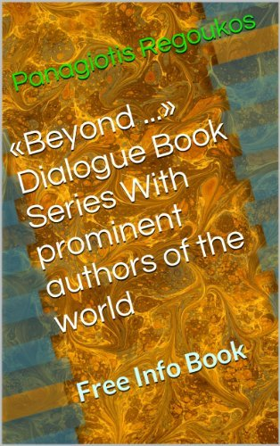 «Beyond ...» Dialogue Book Series With prominent authors of the world Panagiotis Regoukos