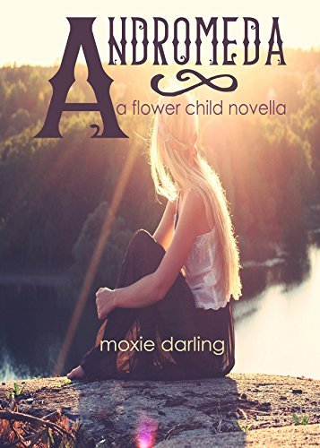 Andromeda (Flower Child, #3)  by  Moxie Darling