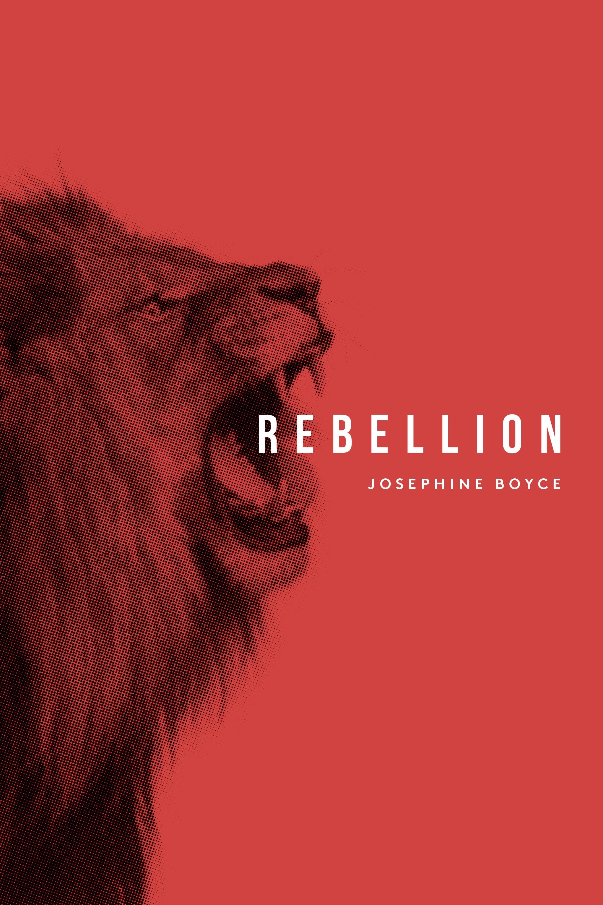 Rebellion (Rebellion, #1) Josephine Boyce