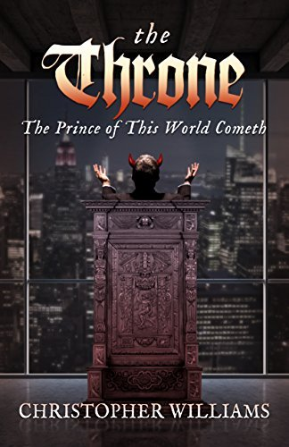 The Throne: The Prince of this World Cometh Christopher         Williams