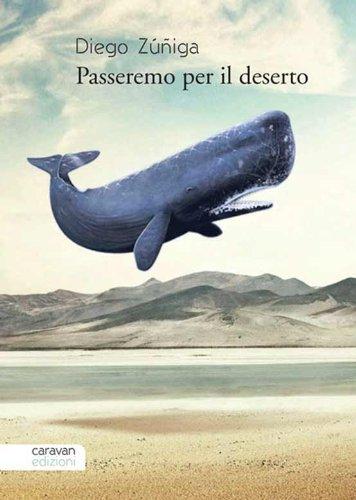 Passeremo per il deserto (Bagaglio a mano) Diego Zúñiga