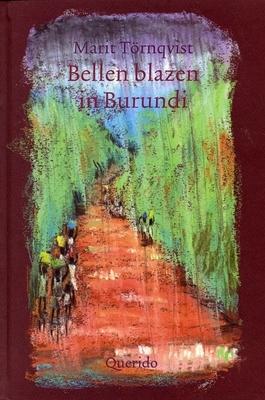 Bellen blazen in Burundi Marit Törnqvist