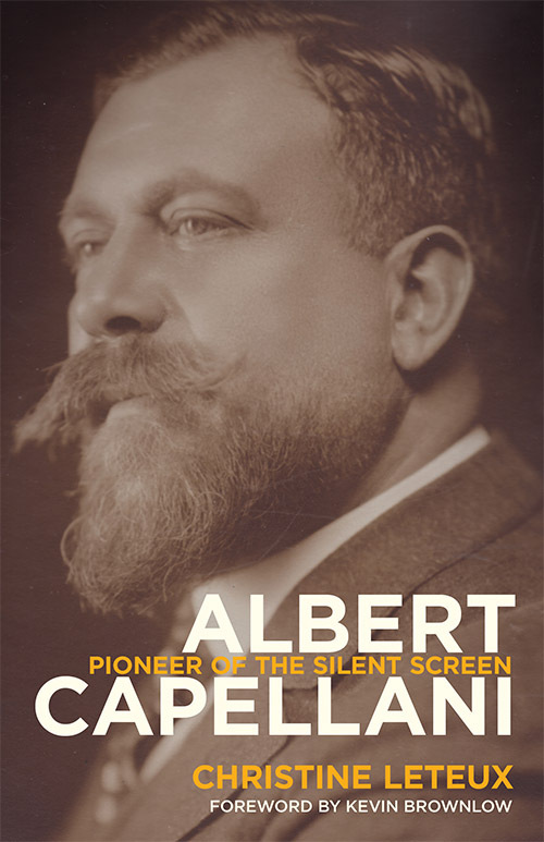 Albert Capellani: Pioneer of the Silent Screen Christine Leteux