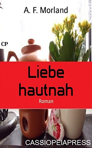 Liebe hautnah: Roman  by  A.F. Morland
