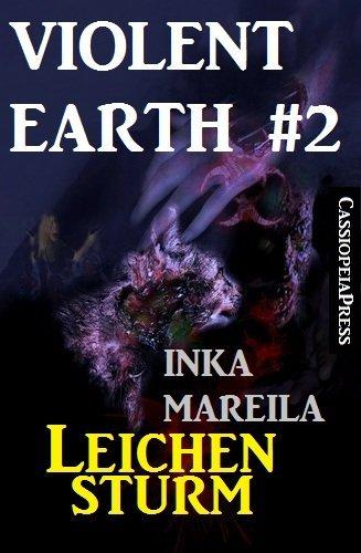 Violent Earth 2: Leichensturm  by  Inka Mareila