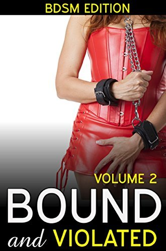 Bound and Violated (Suspension,Domination,Submissive Female, Object Insertion Medieval Toys, Rough Spanking, First Time Punishment) Volume 2 -3 Short Story Book Boxed Set Anthology + FREE BONUS STORY  by  Nicola Diaz