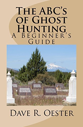The ABCs of Ghost Hunting  by  Dave Oester