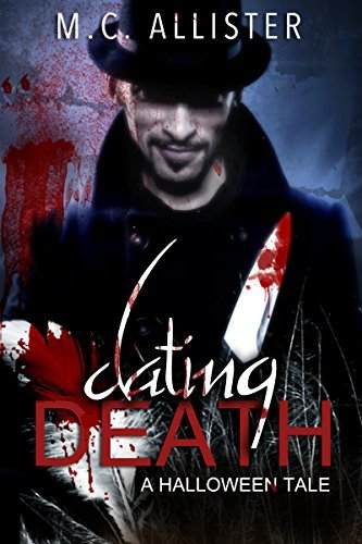 Dating Death: A Halloween Tale  by  M.C. Allister