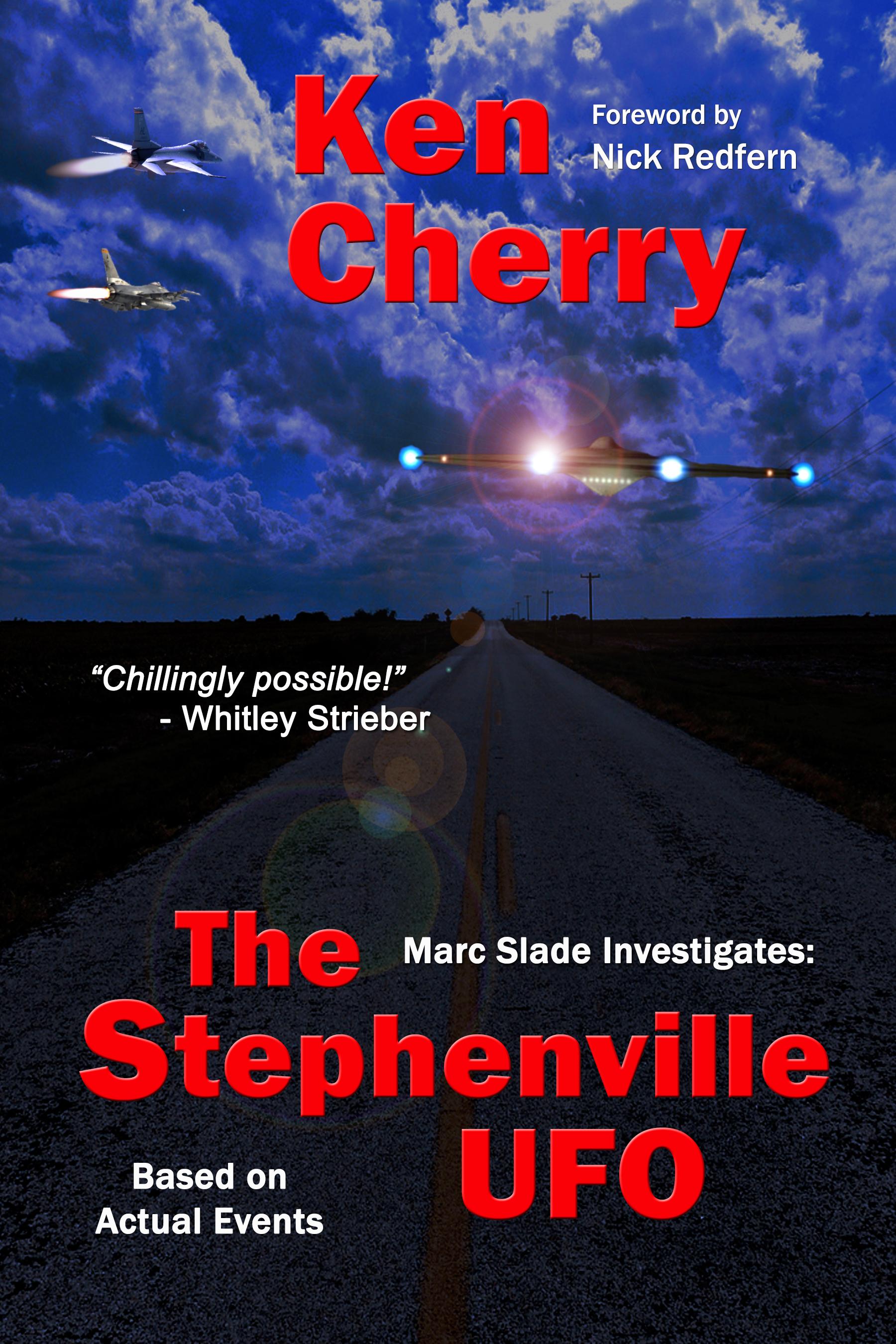 Marc Slade Investigates: The Stephenville UFO Ken Cherry
