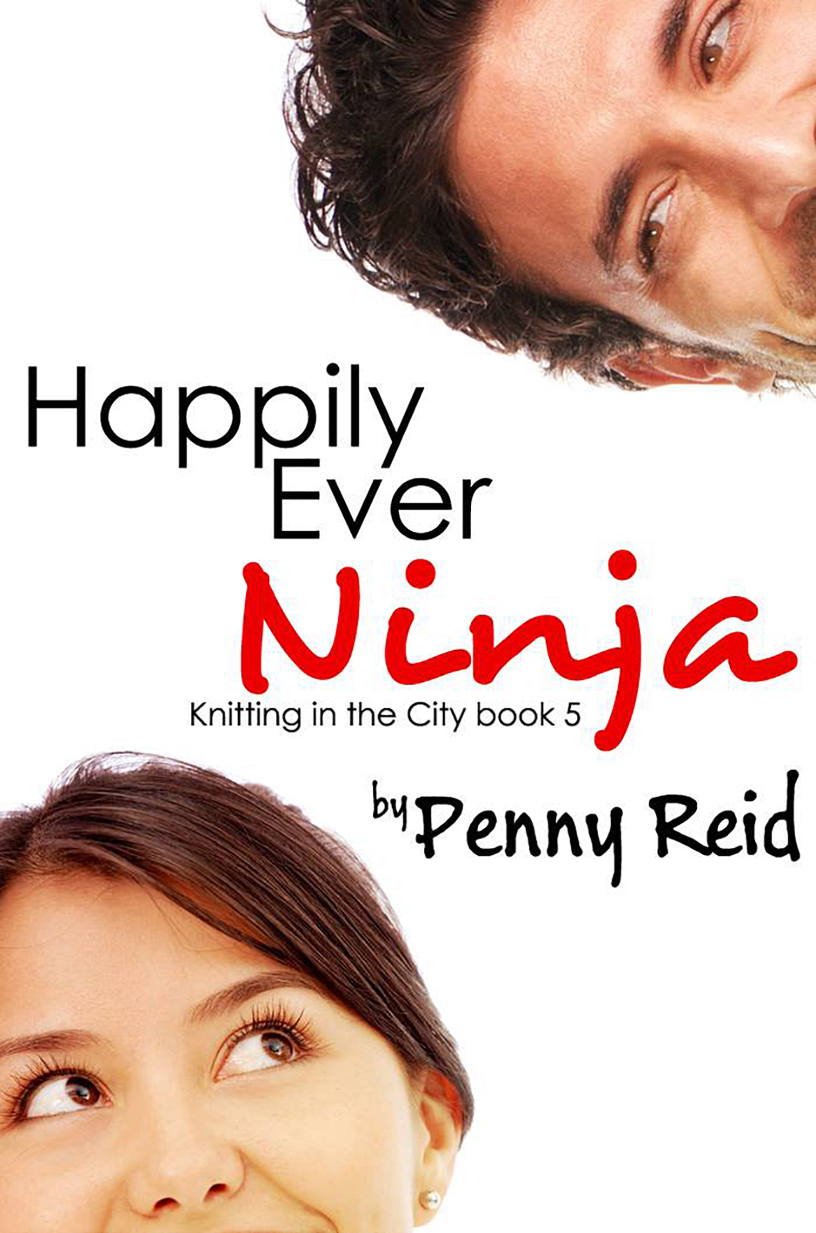 Happily Ever Ninja (Knitting in the City, #5) Penny Reid