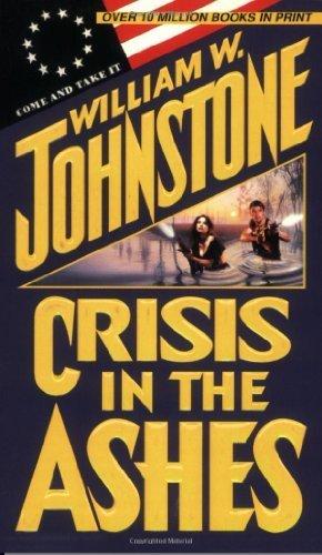 Crisis in the Ashes William W. Johnstone