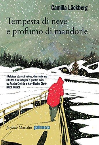 Tempesta di neve e profumo di mandorle Camilla Läckberg