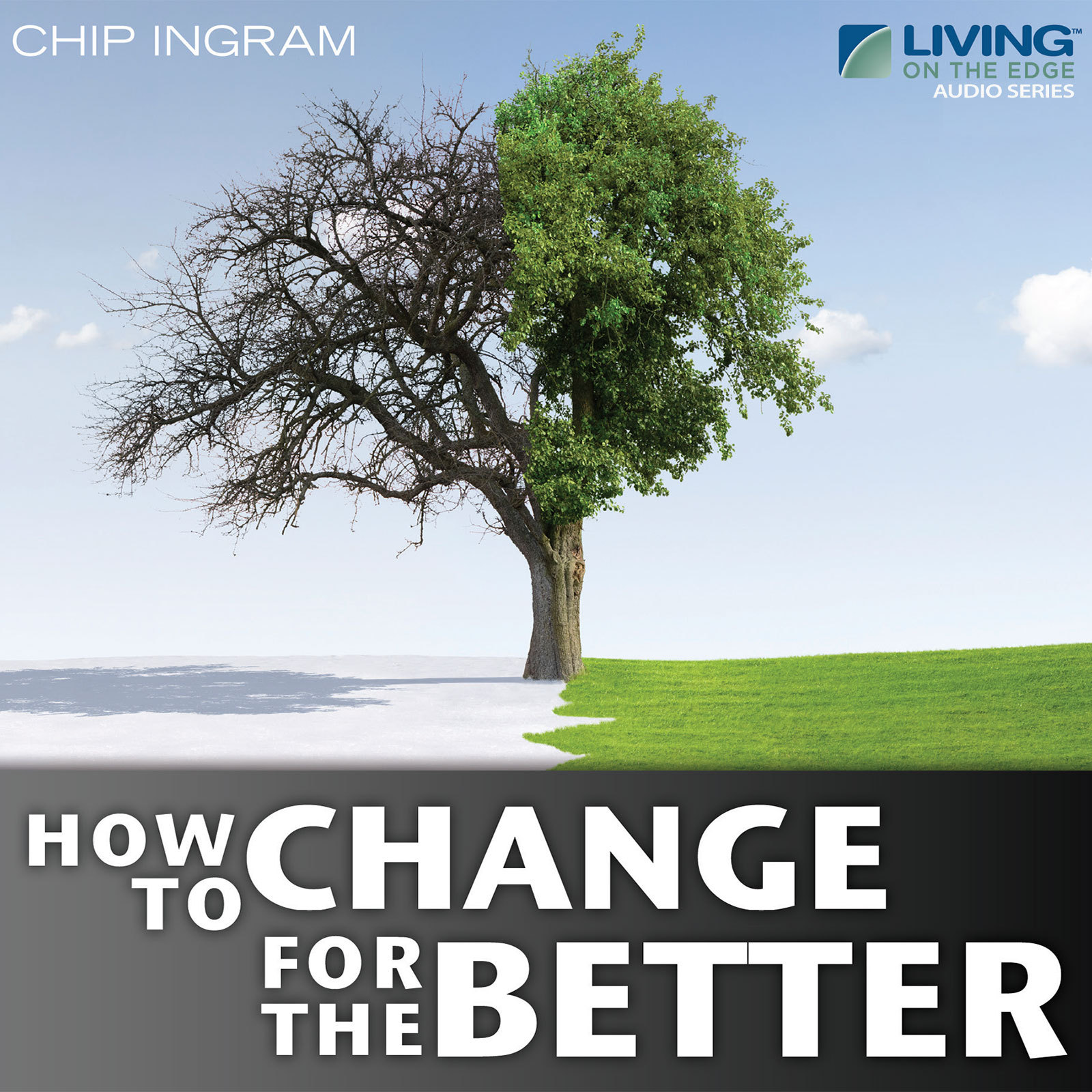 How to Change for the Better Chip Ingram