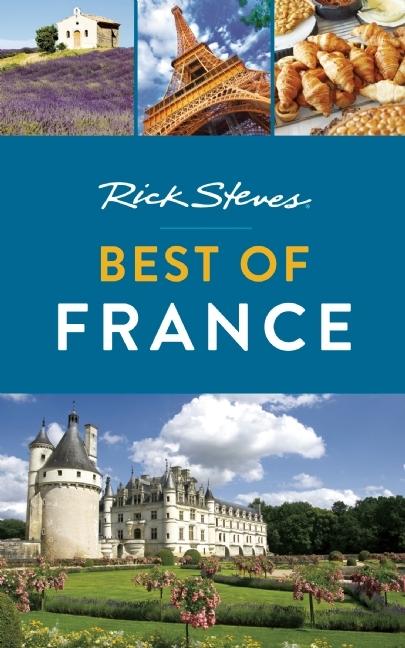 Rick Steves Best of France Rick Steves
