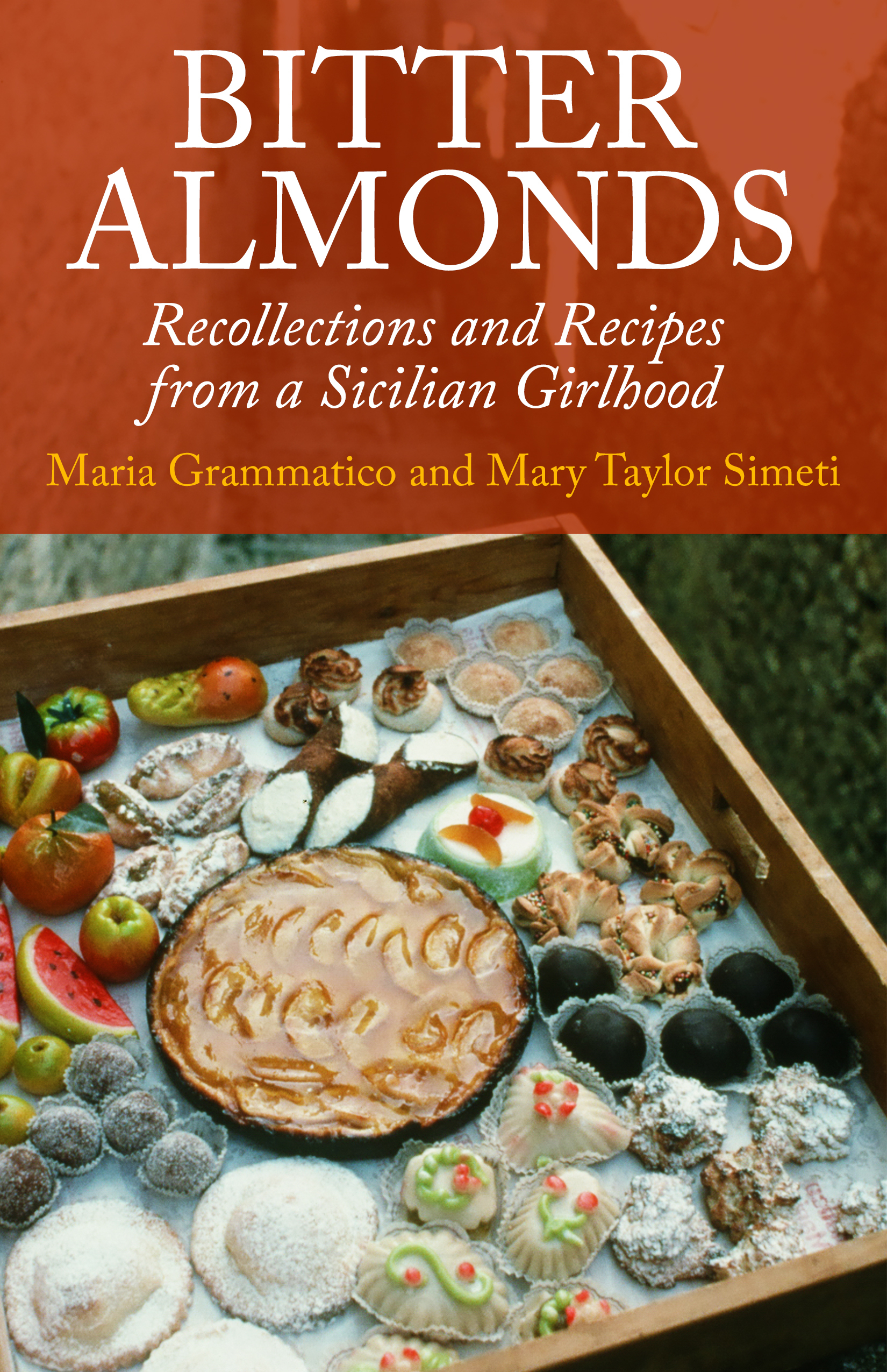 Bitter Almonds: Recollections and Recipes from a Sicilian Girlhood Mary Taylor Simeti