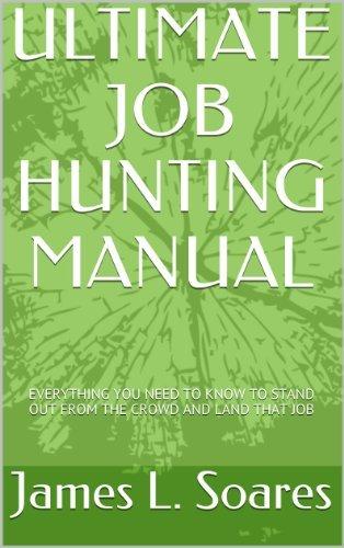ULTIMATE JOB HUNTING MANUAL  by  James L. Soares