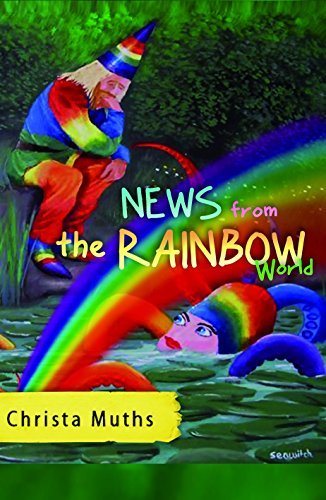 News from the Rainbow World Christa Muths