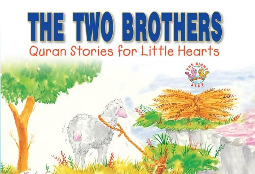 The Two Brothers: Islamic Childrens Books on the Quran, the Hadith, and the Prophet Muhammad Saniyasnain Khan