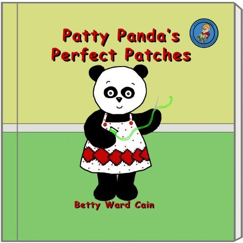 Patty Pandas Perfect Patches (A First Phonics Book Book 20) Betty Ward Cain