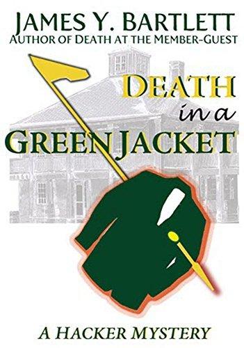 Death in a Green Jacket: A Hacker Golf Mystery James Y. Bartlett