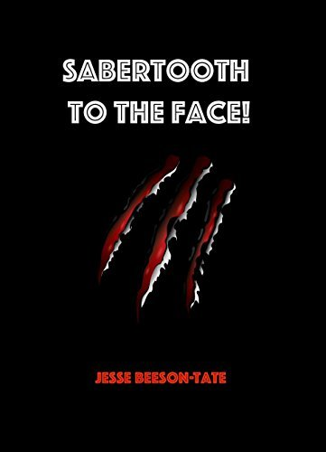 Sabertooth To The Face! Jesse Beeson-Tate