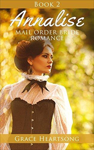 Annalise (Mail Order Bride Romance #2) Grace Heartsong