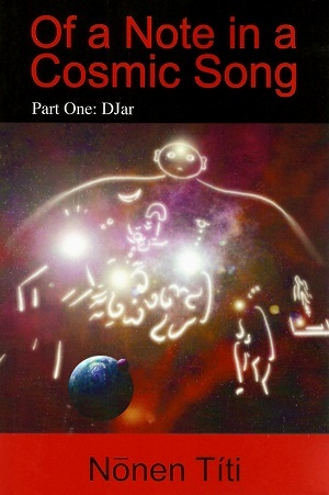 DJar (Of a Note in a Cosmic Song #1)  by  Nonen Titi
