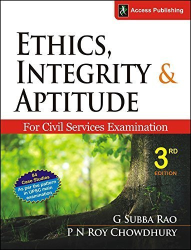 Ethics, Integrity and Aptitude for Civil Services Examination  by  P N Roychowdhury G Subba Rao