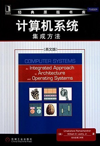 Computer Systems: An Integrated Approach to Architecture and Operating Systems  by  Umakishore Ramachandran