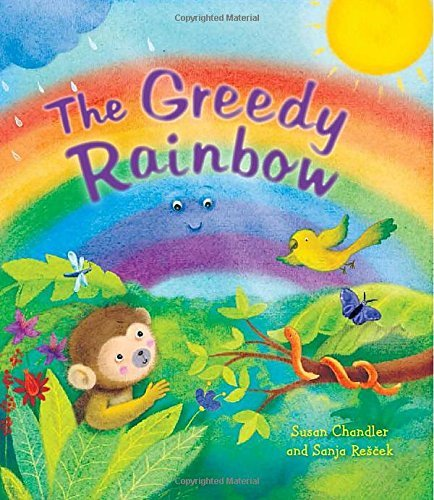 Storytime: The Greedy Rainbow Susan Chandler