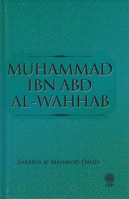 Muhammad Ibn Abd Al-Wahhab  by  Zakaria @ Mahmod Daud