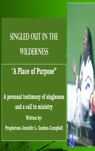 Singled Out in the Wilderness: A Place of Purpose  by  Jennifer L. Gordon-Campbell