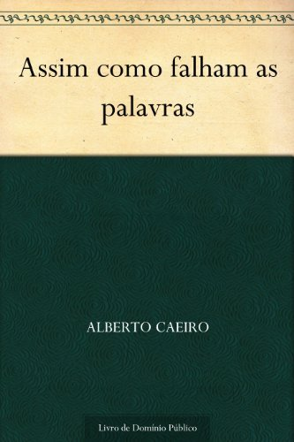 Assim como falham as palavras  by  Alberto Caeiro