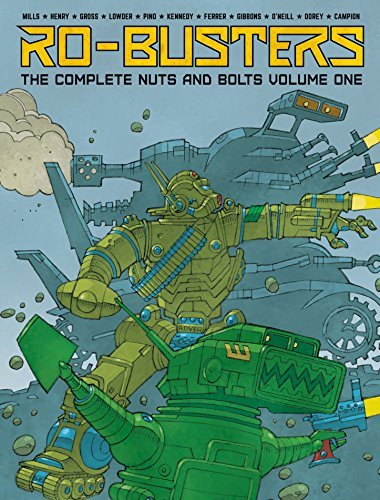 Ro-Busters: The Complete Nuts and Bolts - Volume 1  by  Pat Mills