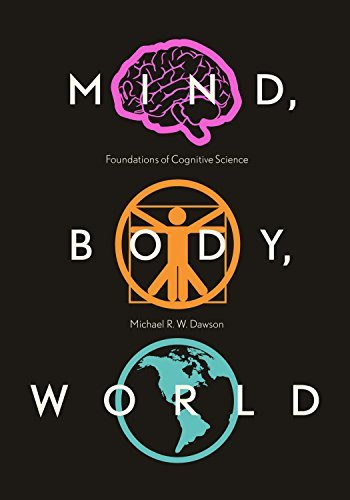 Mind, Body, World: Foundations of Cognitive Science (OPEL Michael R. W. Dawson