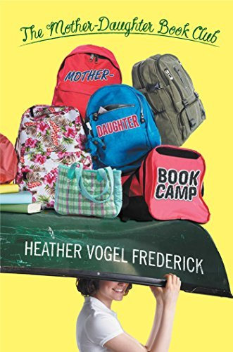 Mother-Daughter Book Camp (The Mother-Daughter Book Club 7) Heather Vogel Frederick
