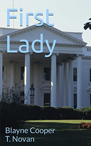 First Lady (Devlyn and Lauren, #2)  by  Blayne Cooper