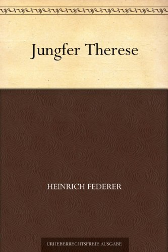 Jungfer Therese Heinrich Federer