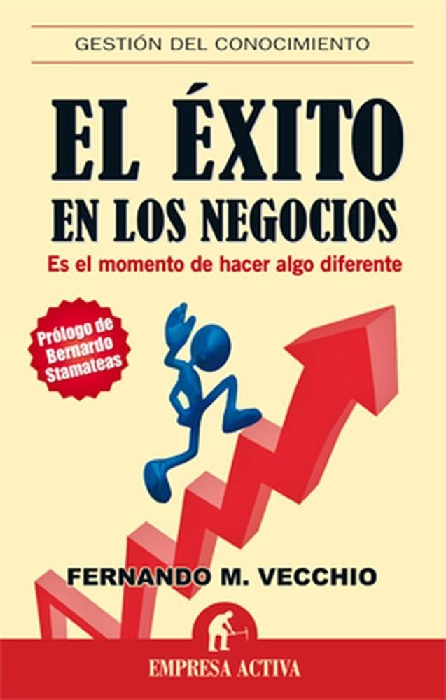 El éxito en los negocios Fernando M. Vecchio