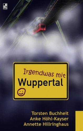 Irgendwas mit Wuppertal  by  Torsten Buchheit