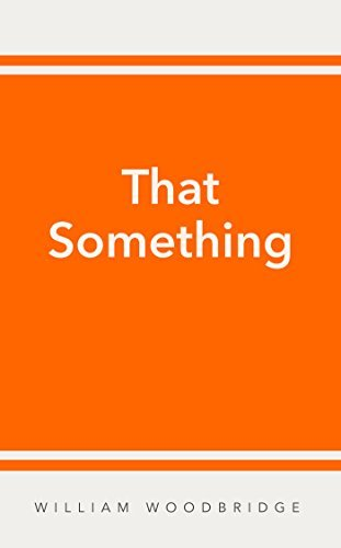 That Something  by  William W Woodbridge