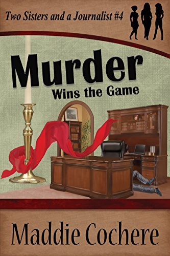 Murder Wins the Game (Two Sisters and a Journalist Book 4)  by  Maddie Cochere