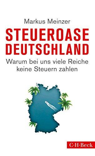 Steueroase Deutschland: Warum bei uns viele Reiche keine Steuern zahlen Markus Meinzer