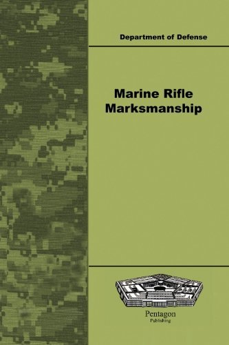Marine Rifle Marksmanship  by  Department Defense